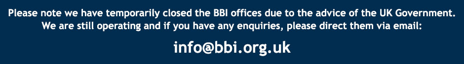 Please contact us by email - info@bbi.org.uk